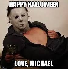Sexy Friday Memes - sexy michael myers halloween tosh imgflip
