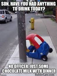 Drink Driving Memes - son have you had anything to drink today no officer just some