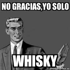 Whisky Meme - meme correction guy no gracias yo solo whisky 19529791