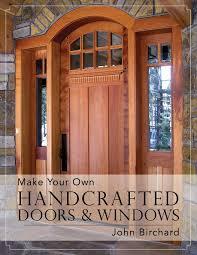 Shop Amazon Com Window Double by Make Your Own Handcrafted Doors U0026 Windows John Birchard