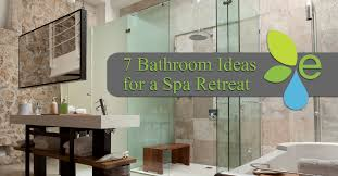 Spa Like Bathroom Designs Bathroom Design Ideas For A Spa Retreat