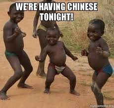 Chinese Meme - we re having chinese tonight dancing black kids make a meme