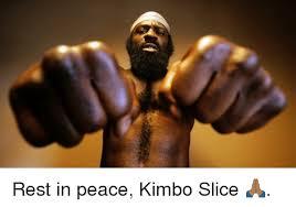 Kimbo Slice Meme - rest in peace kimbo slice kimbo slice meme on me me