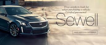 lexus certified pre owned houston experience sewell cadillac of houston new u0026 used dealer