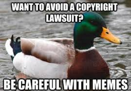 Meme Copyright - copyright memes and the perils of viral content plagiarism today