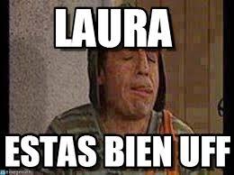 Memes De Laura - laura chavo meme en memegen