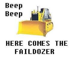 Bulldozer Meme - image 44754 fail epic fail know your meme
