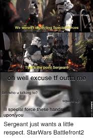 Special Forces Meme - we weren t expecting special forces hes the point sergeant thas