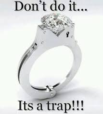 Wedding Ring Meme - dont do it it s a trap coolnfunny
