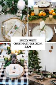 nice christmas table decorations 25 cozy rustic christmas table décor ideas shelterness