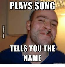 Memes Genrator - plays song tells you the name meme generator net meme generator