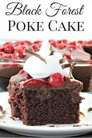 black forest poke cake recipe boxed cake poke cakes and