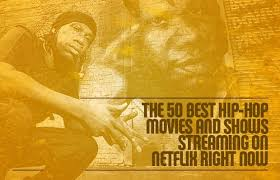 the 50 best hip hop movies and shows streaming on netflix right