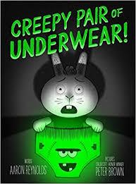 creepy pair of underwear aaron reynolds peter brown