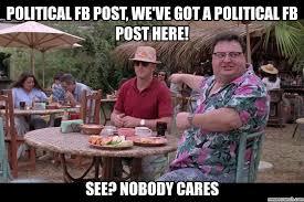 Facebook Post Meme - fb post we ve got a political fb post here