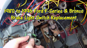 early bronco tail light wiring how to replace the brake light switch 80 96 ford f series bronco