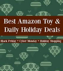 amazon black friday sale date best amazon toy u0026 daily holiday deals updated daily