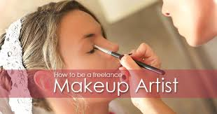 how to be a makeup artist how to be a freelance makeup artist freelance makeup artist