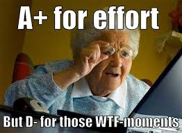 A For Effort Meme - grandma finds the internet memes quickmeme