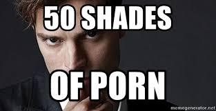 50 Shades Of Gray Meme - 50 shades of porn 50 shades of gray meme generator