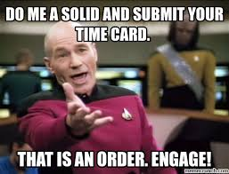 Submit Meme - me a solid and submit your time card