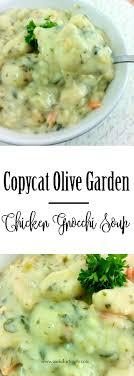 cuisine uilibr copycat olive garden chicken gnocchi soup recipe olive garden
