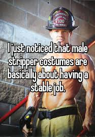 Funny Stripper Memes - i just noticed that male stripper costumes are basically about