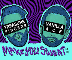 make you sweat us tour w treasure fingers u0026 vanilla ace u2013 tickets
