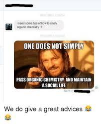 Organic Chemistry Meme - 25 best memes about organic chemistry organic chemistry memes