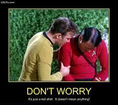 Red Shirt Star Trek Meme - star trek red shirt meme don t worry star trek red shirt meme