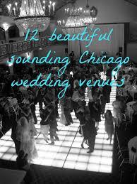 cheap wedding venues chicago suburbs best 25 chicago wedding venues ideas on wedding