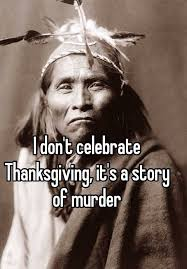 i don t celebrate thanksgiving it s a story of murder