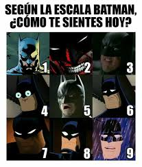 Memes De Batman - segun la escala de batman 眇como te sientes hoy memes cin礬filos
