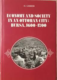 Ottoman Books Economy And Society In An Ottoman City Bursa 1600 1700 Max