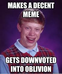 Decent Meme - bad luck brian memes quickmeme