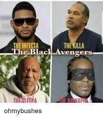 Avengers Meme - the killa the infecta the black avengers e black avengers