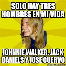 Jose Cuervo Meme - meme trologirl solo hay tres hombres en mi vida johnnie walker