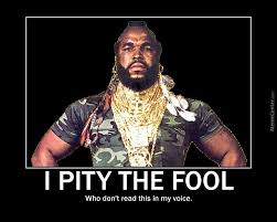 I Pity The Fool Meme - i pity the fool who said that this is a lie by recyclebin meme center