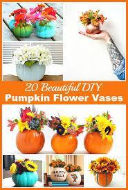 Vase To Vase Florist 20 Beautiful Diy Pumpkin Flower Vases Pumpkin Flower Diy