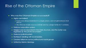 Fall Of Ottoman Empire by The Ottoman Empire The Rise And Fall Ppt Video Online Download