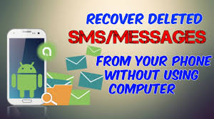 can you recover deleted text messages on android recover deleted sms messages without using computer