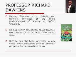 Meme Selfish Gene - memes how do fashions start professor richard dawkins richard