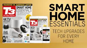 new issue of t3 magazine on sale now kickstart your smart home