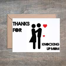 thanks for knocking up mom father u0027s day card funny father u0027s day card
