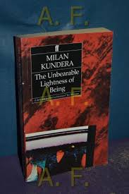 the incredible lightness of being the unbearable lightness of being by milan kundera abebooks