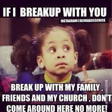 Breaking Up Meme - if i break up wit you meme picture