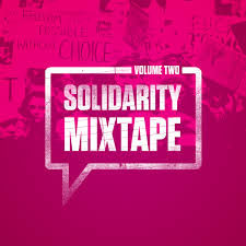 solidarity mixtape volume two solidarity mixtape v2