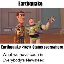 Earthquake Meme - earthquake meme nepmi earthquake atct status everywhere what we