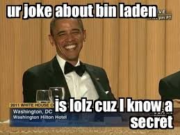 Obama Bin Laden Meme - image 119608 osama bin laden s death know your meme