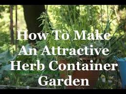 Herb Container Gardening Ideas How To Make An Attractive Herb Container Garden